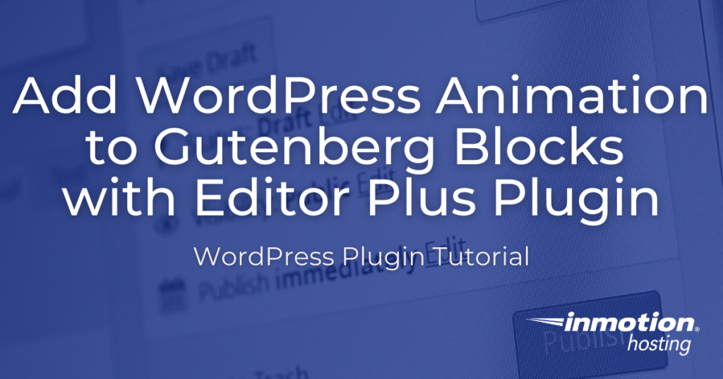 add wordpress animation using editor plus plugin