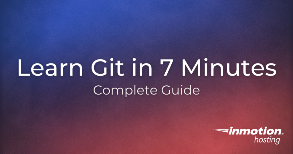 Learn Git Complete Guide | InMotion Hosting