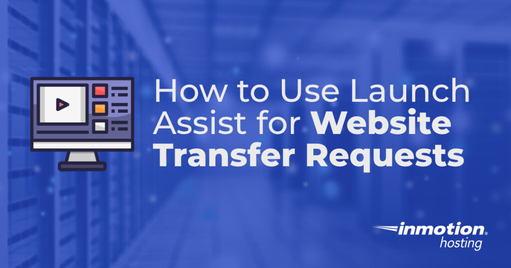 How to Use Launch Assist for Website Transfer Requests header image