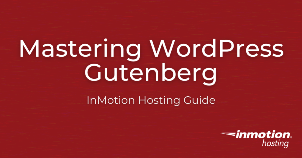 Everything you need to know about WordPress Gutenberg blocks