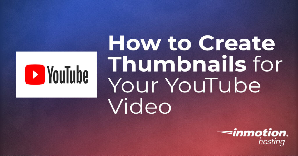 How to Create Thumbnails for Your YouTube video header graphic