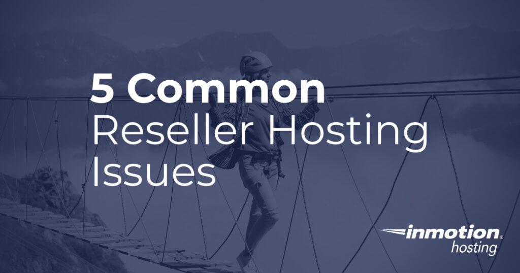 Reseller Hosting issues header image