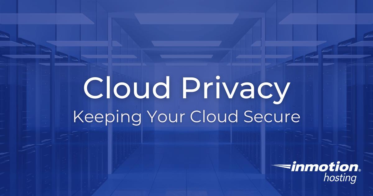 Cloud Privacy