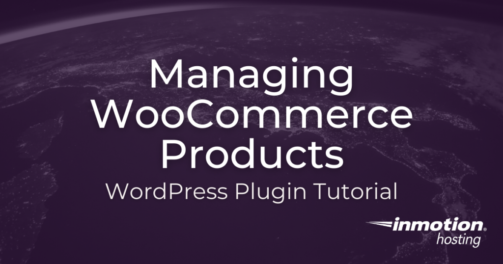 Managing WooCommerce Products