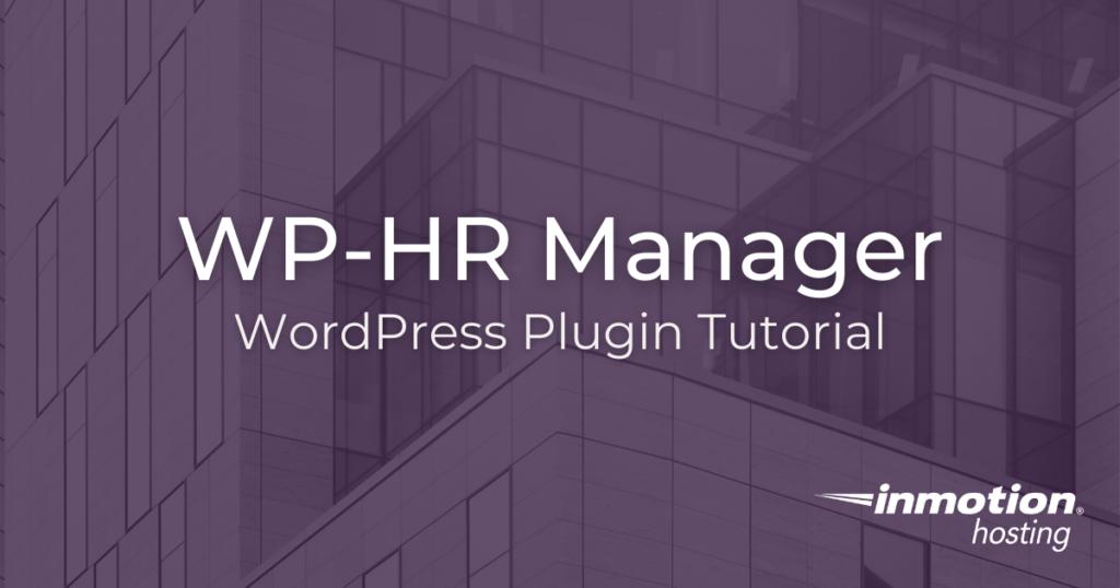 WP-HR Manager Human Resource Plugin for WordPress