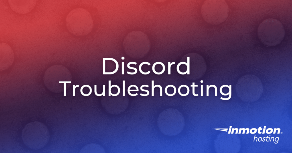 Discord Troubleshooting