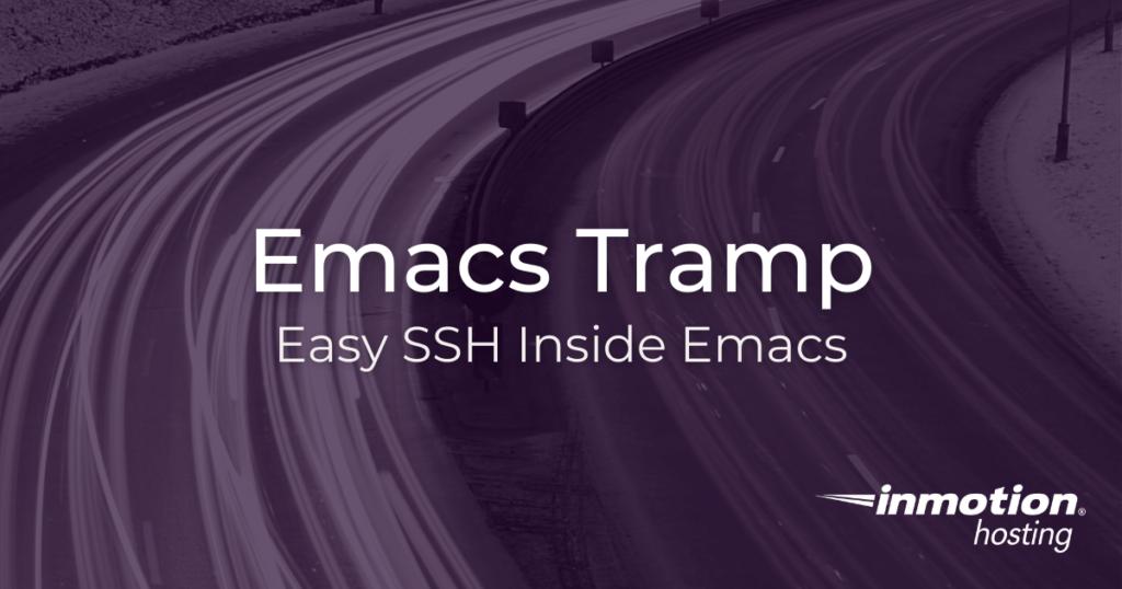Emacs Tramp | Easy SSH Inside Emacs