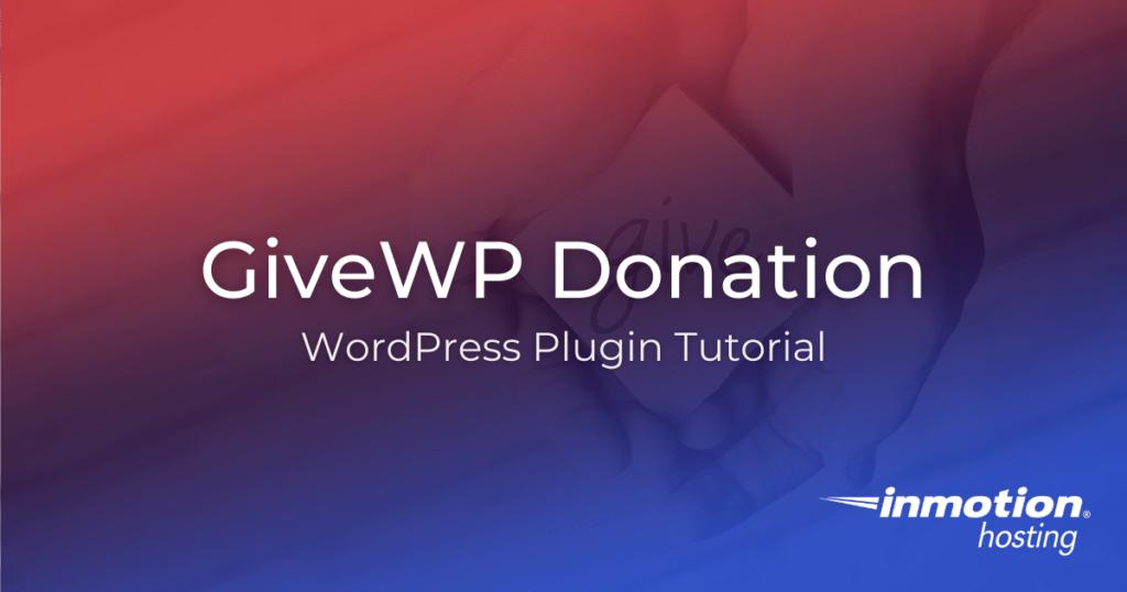 GiveWP Donation Plugin WordPress