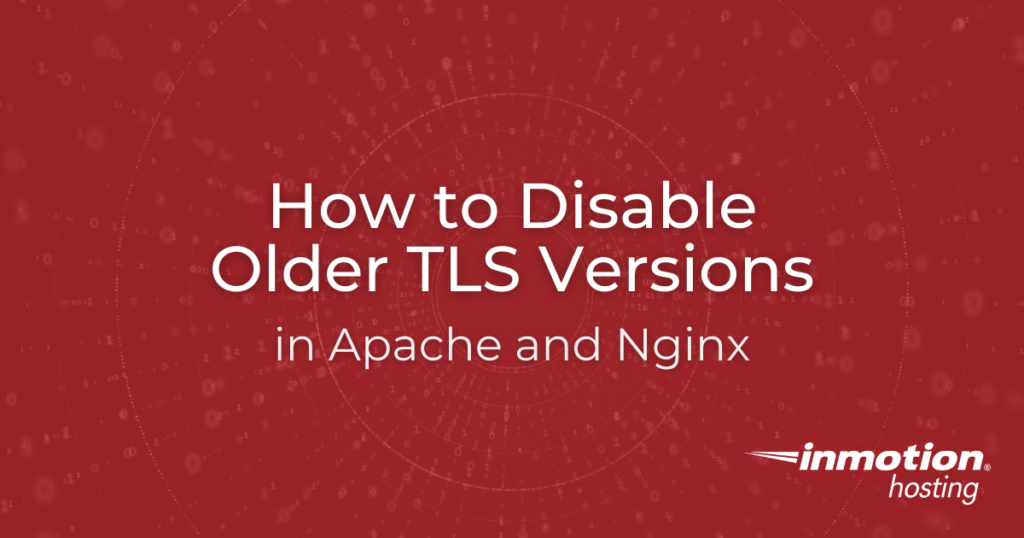 How to Disable Older TLS Versions in Apache and Nginx