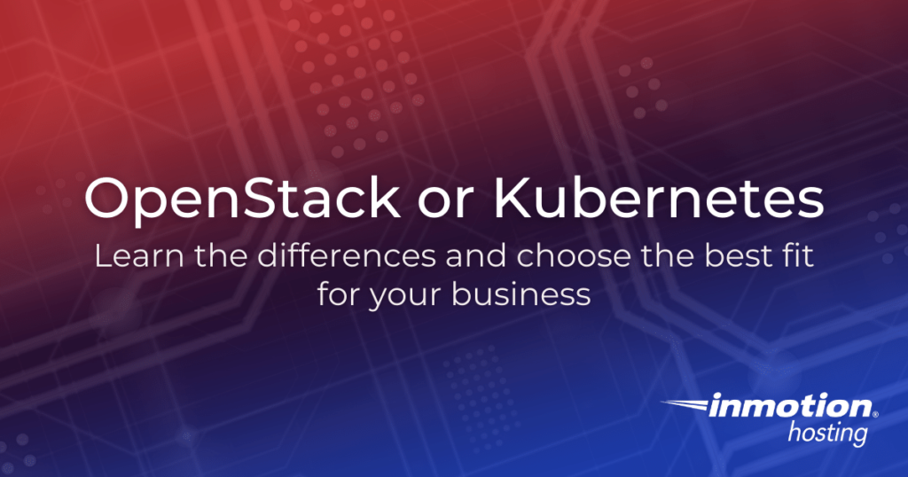 OpenStack or Kubernetes