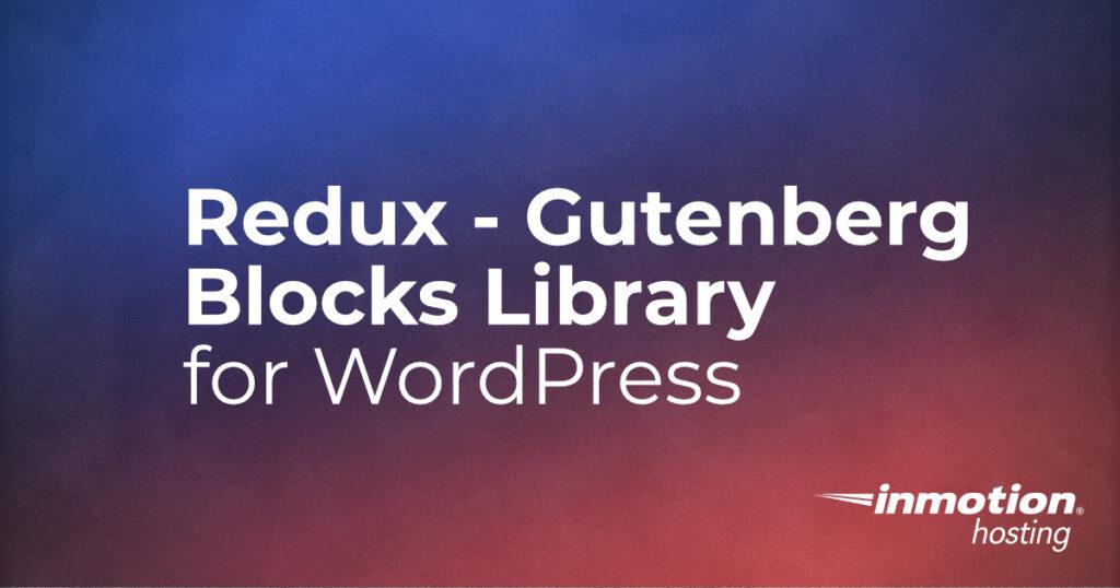 Header image for Redux - Gutenberg Blocks plugin article