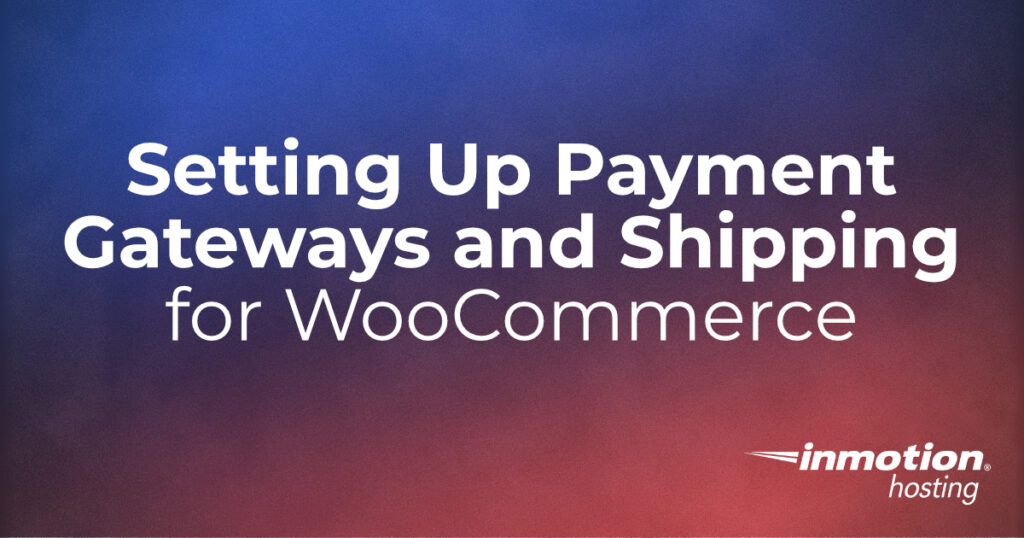 Setting Up Payment Gateways and Shipping
