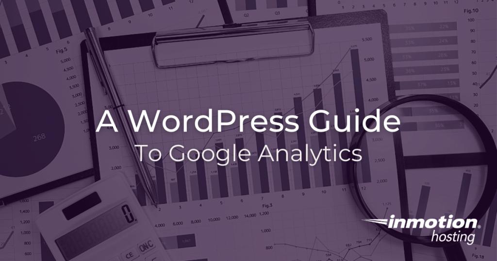 A WordPress Guide to Google Analytics