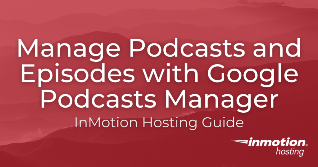 Google Podcasts Manager