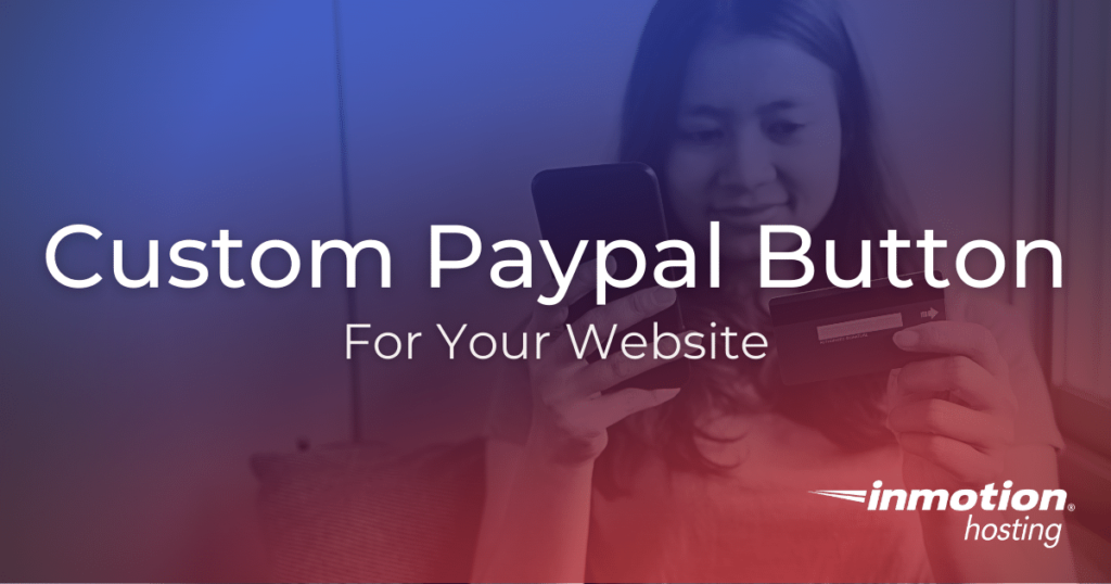 How to create a custom Paypal button for your website.