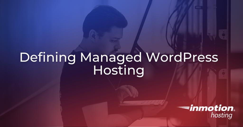 Defining Managed WordPress Hosting