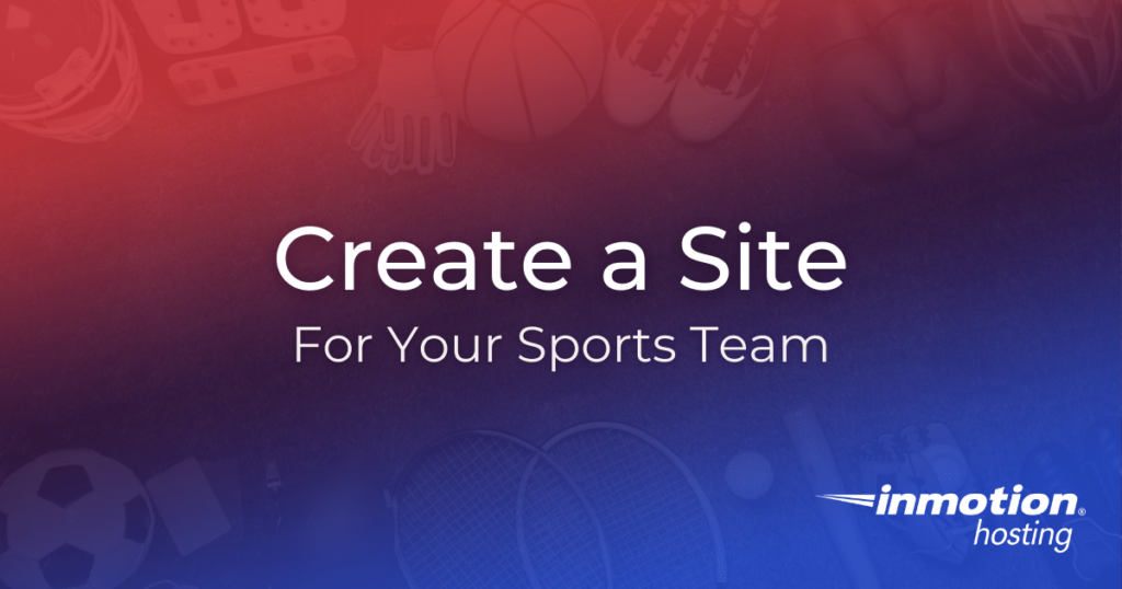 How To Create a Site For Your Sports Team
