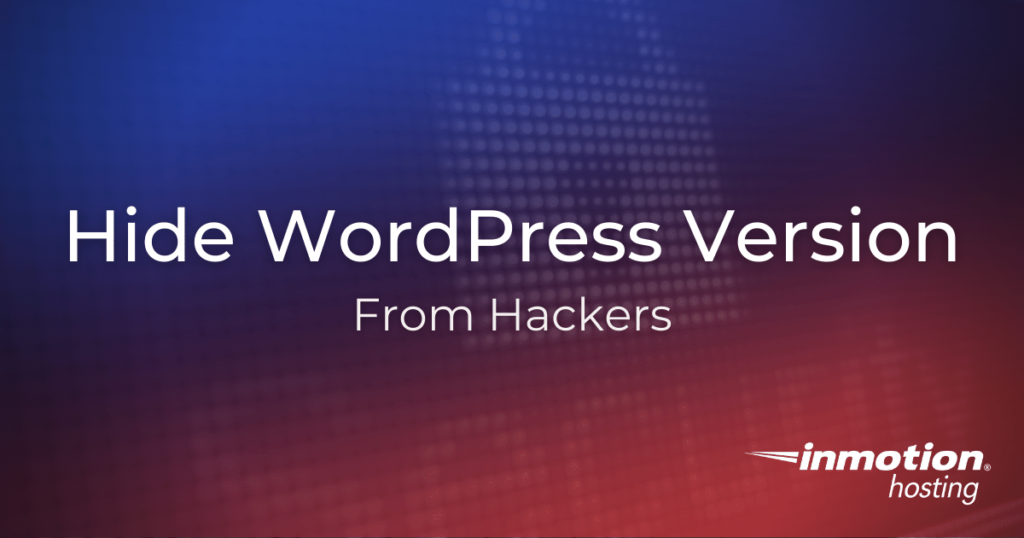 How To Hide Your WordPress Version From Hackers