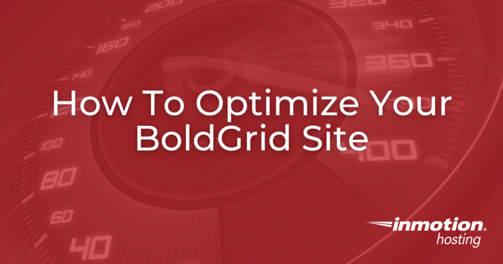 How to optimize your BoldGrid site