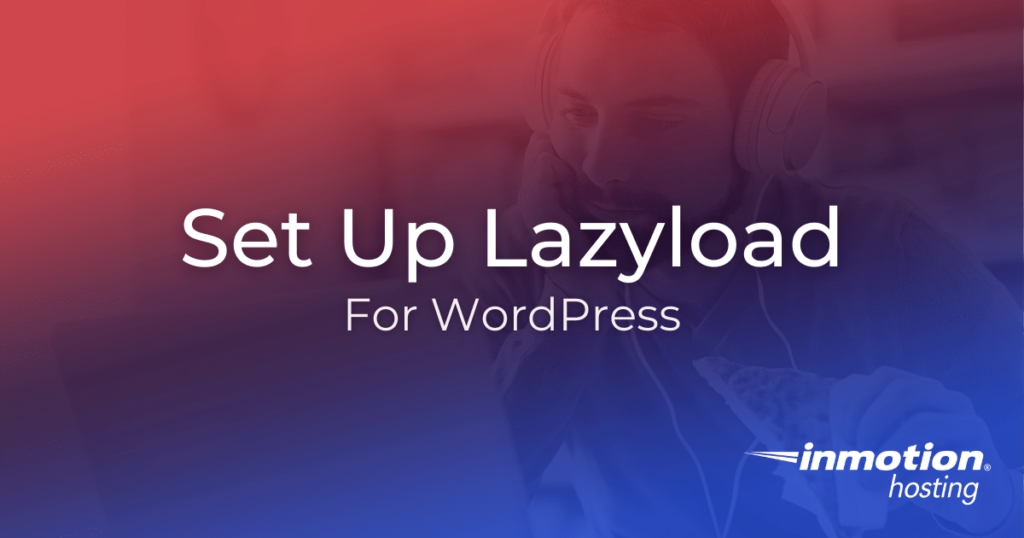 How to install and set up LazyLoad for WordPress Hosting