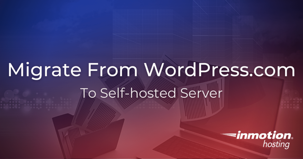 How to Migrate from WordPress.com