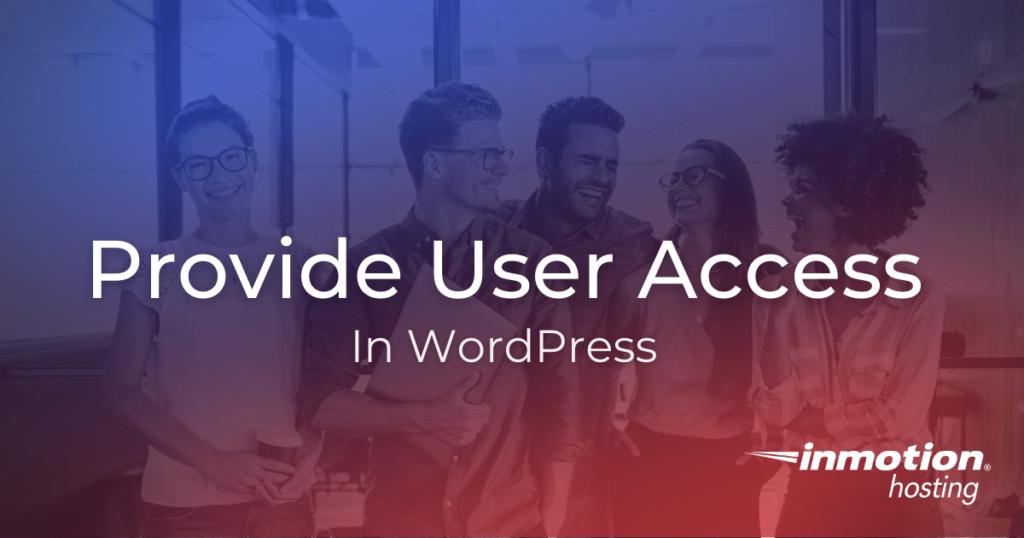 Provide user access to WordPress