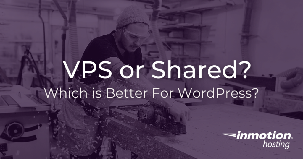 Is VPS Hosting or Shared Hosting Right for Your WordPress Site
