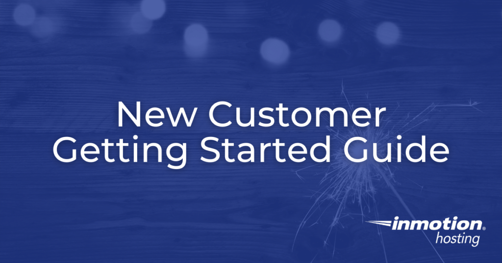 Title Image for New Customer Getting Started Guide for InMotion Hosting