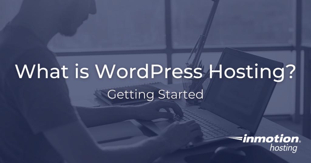 What is WordPress Hosting