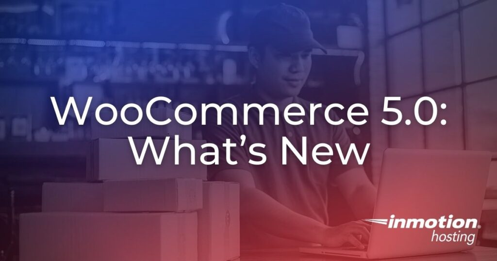 WooCommerce 5.0 drops on February 9. Find out what's new in this latest release.
