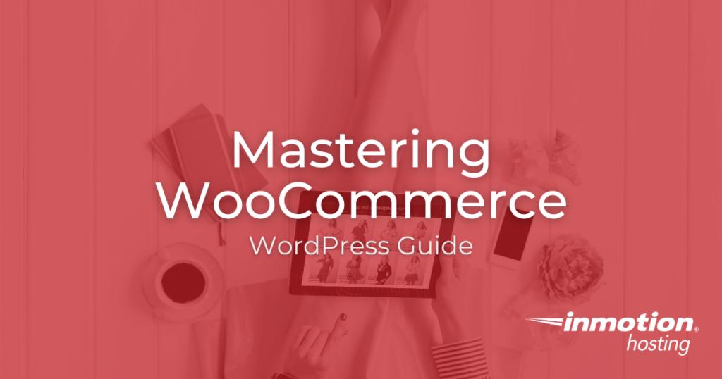 WooCommerce WordPress Guide