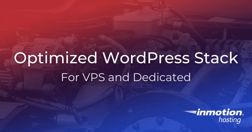 WordPress Stack Optimization Guide Tuning for VPS Dedicated Servers