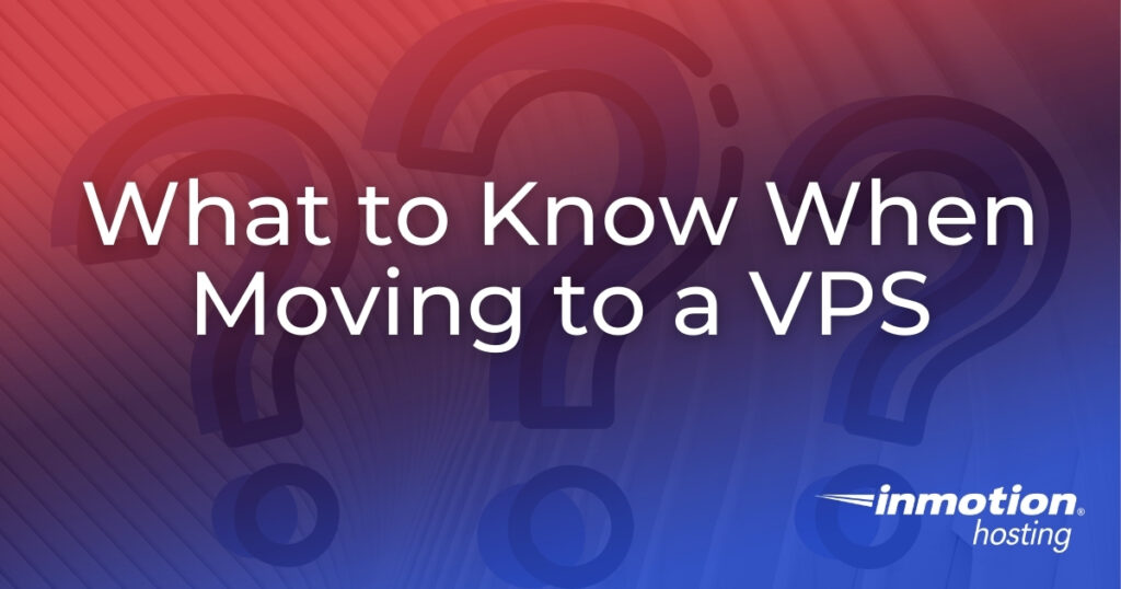What to Know When Moving to a VPS