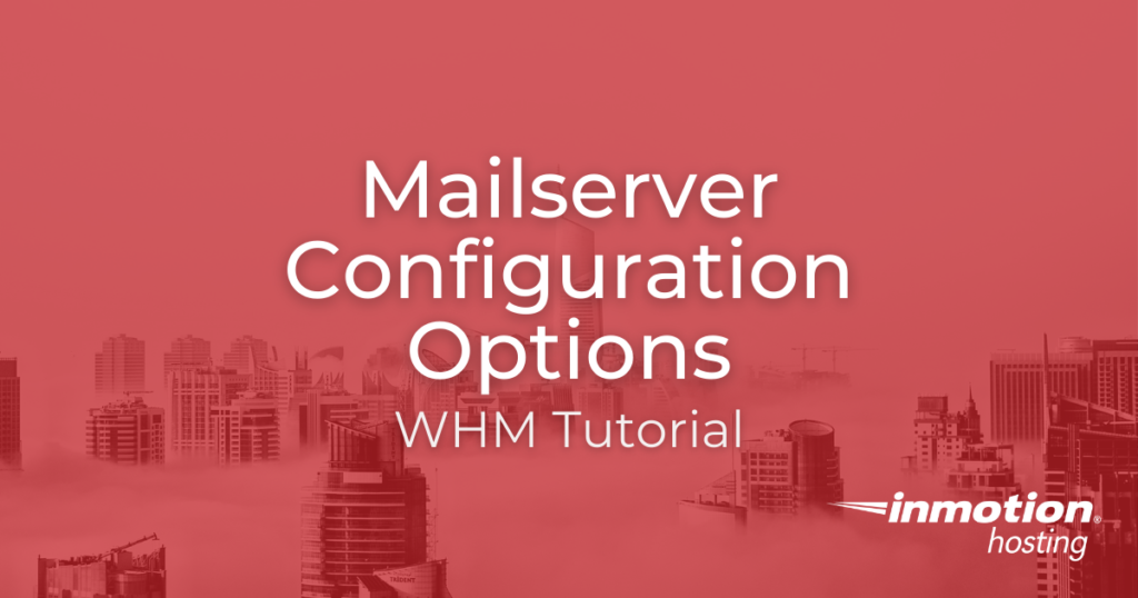 Mailserver Configuration Options in WHM