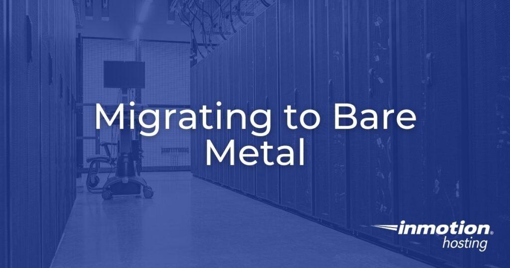 Migrating to Bare Metal Hero Image