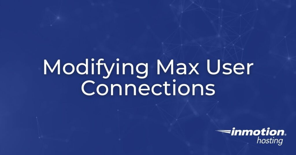 Max User Connections Hero Image