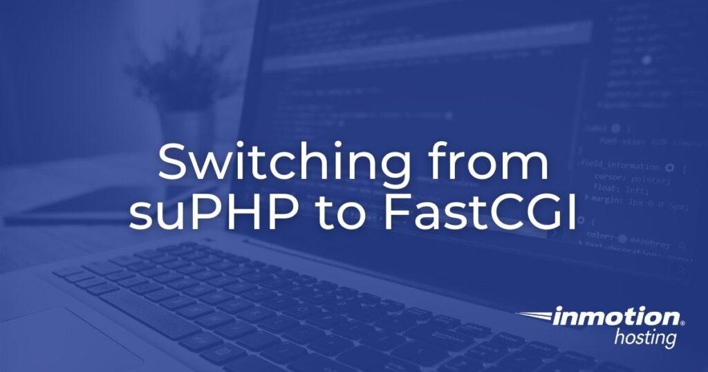 suPHP to FastCGI Hero Image