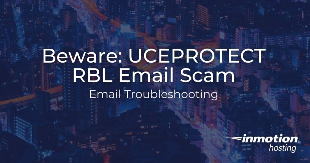 Learn about the UCEPROTECT RBL Email Scam