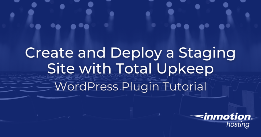 Create and deploy a staging site with Total  Upkeep - header image