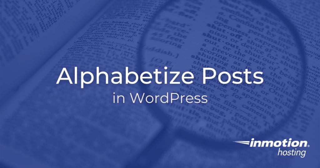 How to alphabetize posts in WordPress