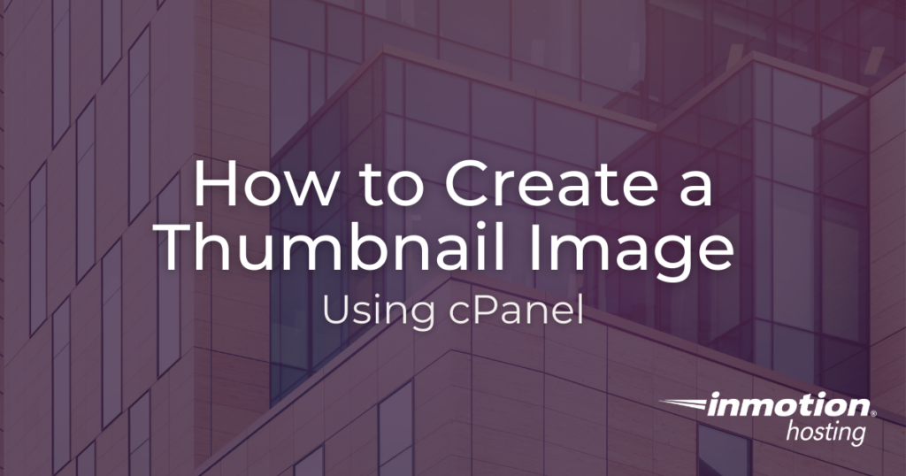 Learn How to Create a Thumbnail Image in cPanel