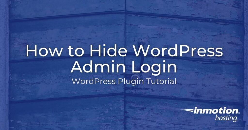 Learn How to Hide WordPress Admin Login