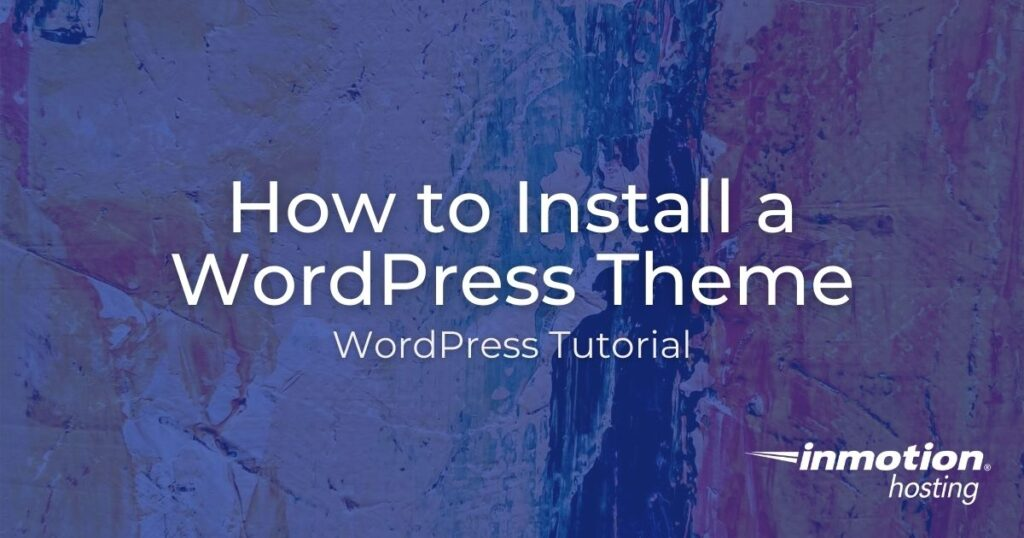 Learn how to install a WordPress Theme