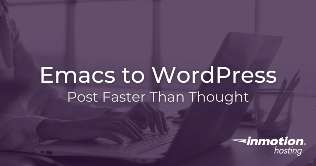Post to WordPress from Emacs with org2blog