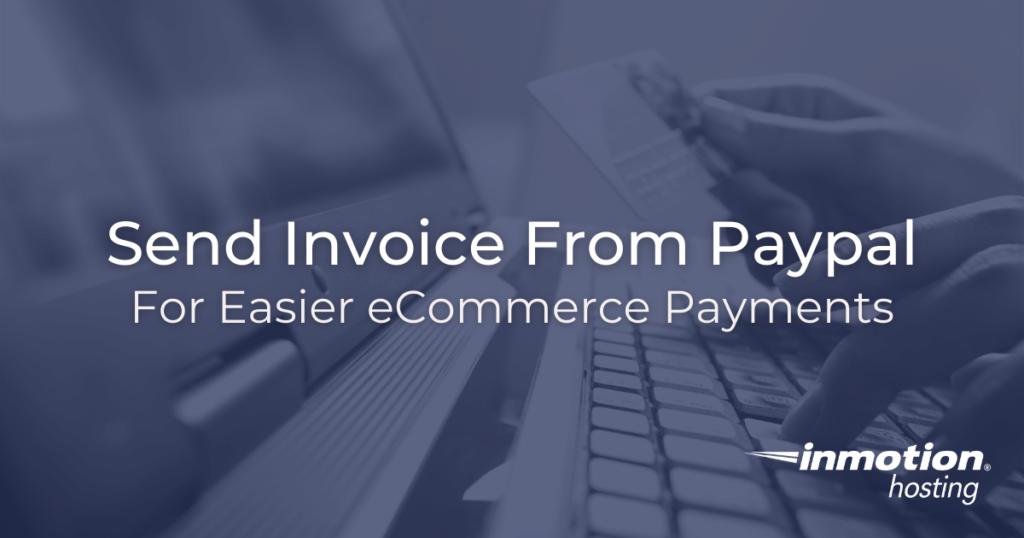 Send invoice through PayPal.