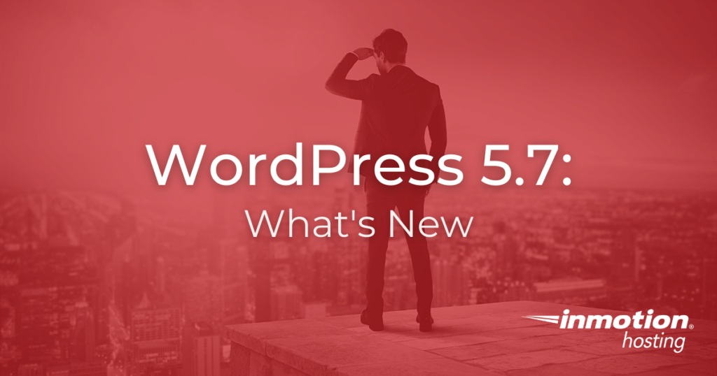 WordPress 5.7: What's New