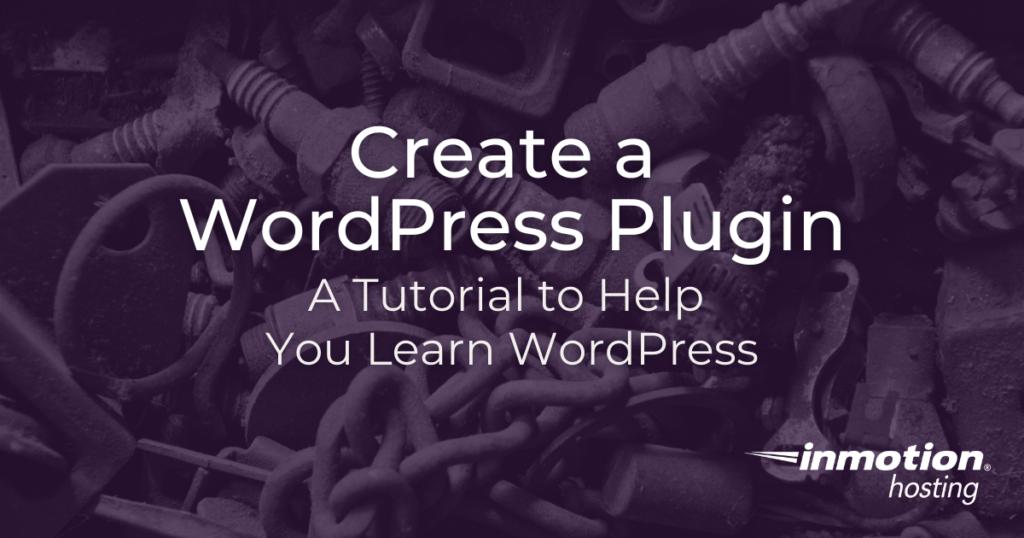 WordPress Plugin Creation Tutorial to help you Create a WordPress Plugin