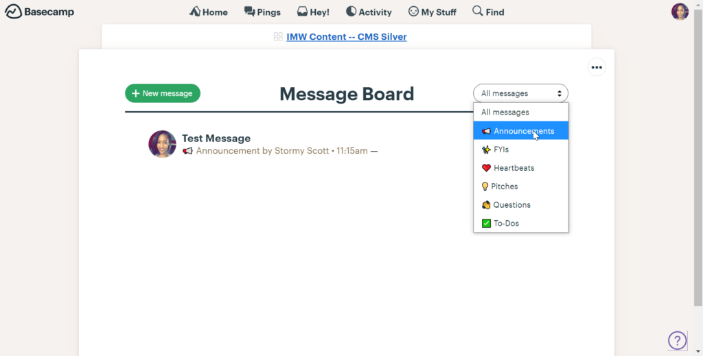 """Creating a message is easy, just click on the """"+ New Message button"""" at the top of the page. You can place your message under a category like Announcements, FYIs, Questions, etc."""