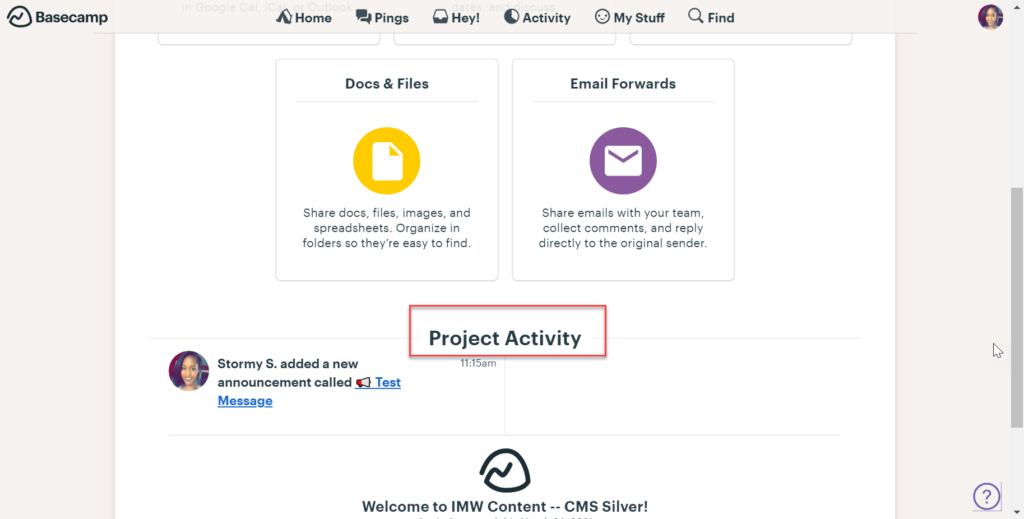 All of your Basecamp project activity will be tracked and displayed at the bottom of your dashboard.