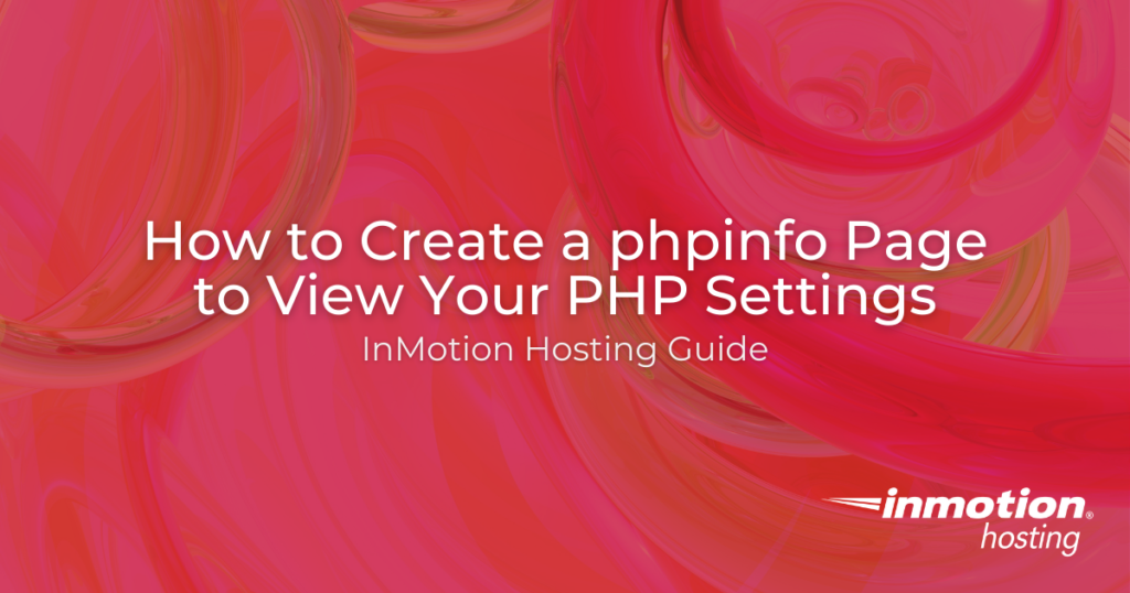 Learn How to Create a phpinfo Page